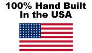 100% Hand Built in the USA